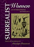 Surrealist Women : An International Anthology, , 0292770871