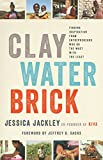 Clay Water Brick: Finding Inspiration from Entrepreneurs Who Do the Most with the Least