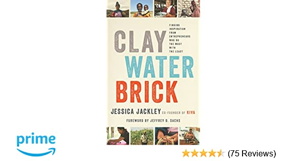 Clay Water Brick Finding Inspiration From Entrepreneurs Who Do The