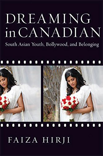 Dreaming in Canadian: South Asian Youth, Bollywood, and Belonging by UBC Press