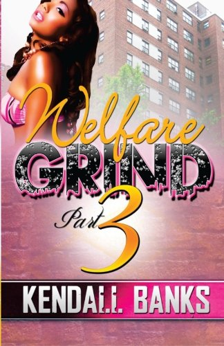 Books : Welfare Grind Part 3 (Welfare Grind Series)