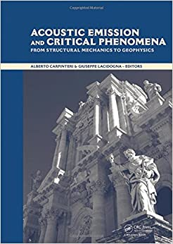 Book Acoustic Emission and Critical Phenomena: From Structural Mechanics to Geophysics