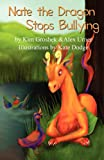 Nate the Dragon Stops Bullying, Kim Groshek, Alex Urner, 0984352171