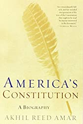 America's Constitution: A Biography by Akhil Reed Amar (2010-08-18)