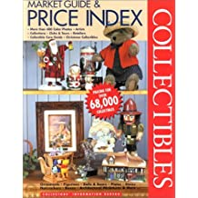 Collectibles Market Guide and Price Index: Limited Edition : Figurines, Architecture, Plates/Placques, Dolls/Plush, Boxes, Ornaments, Nutcrackers, Graphics, Steins, Bells