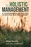 img - for Holistic Management, Third Edition: A Commonsense Revolution to Restore Our Environment book / textbook / text book