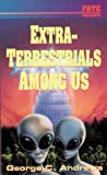 Extra-Terrestrials Among Us (Llewellyn's Psi-Tech Series)