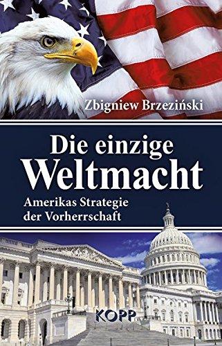 Die einzige Weltmacht Gebundenes Buch – 28. Oktober 2015 Zbigniew Brzezinski Kopp Verlag 386445249X Verschwörung