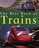 img - for The Best Book of Trains (Best Books of) by Richard Balkwill (2008-09-30) book / textbook / text book