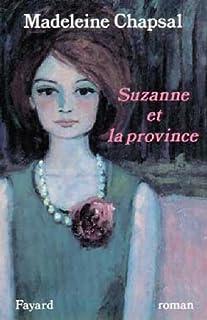 Suzanne et la province : roman, Chapsal, Madeleine