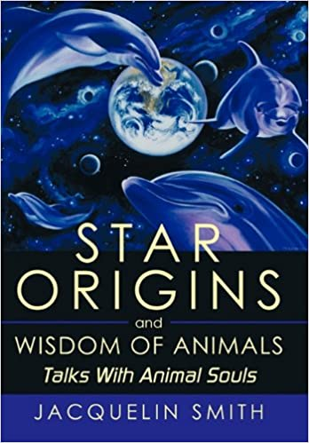 Book Star Origins and Wisdom of Animals: Talks with Animal Souls
