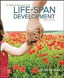 A Topical Approach to Lifespan Development (B&b Psychology)