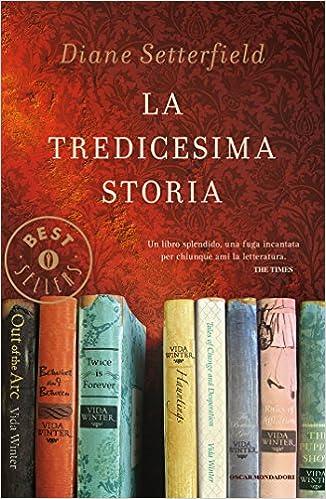 La tredicesima storia -  Diane Setterfield - Mondadori