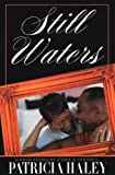 Still Waters, Patricia Haley, 1583146237