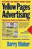 Getting the Most From Your Yellow Pages Advertising, Second Edition: Maximum Profits at Minimum Cost