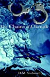 The Chains of Okmok, D. M. Stolworthy, 141348073X
