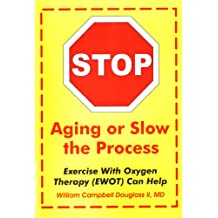 Stop Aging or Slow the Process: Exercise with Oxygen Therapy (EWOT) Can Help