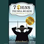 7 Signs You Will Be Rich: Good Signs Never Go Out of Style: How to Be Rich, How to Become a Millionaire, How to Get Rich, How Rich People Think | Chris Royal