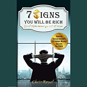 7 Signs You Will Be Rich: Good Signs Never Go Out of Style Audiobook