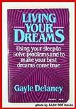 Living Your Dreams, Gayle Delaney, 0062502018