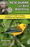 img - for Pete Dunne on Bird Watching: A Beginner's Guide to Finding, Identifying and Enjoying Birds book / textbook / text book