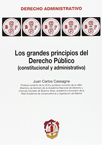 Descargar Libro Los Grandes Principios Del Derecho Público: Juan Carlos Cassagne