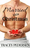 Married This Christmas (Married This Year Book 5)