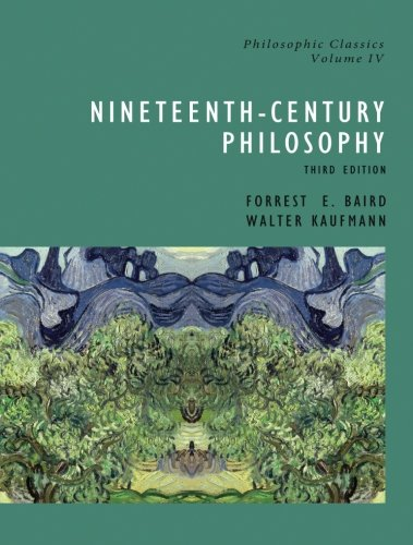 Nineteenth-Century Philosophy, Third Edition (Philosophic Classics, Volume IV)