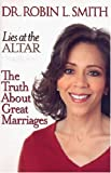 Lies at the Altar, Robin L. Smith, 1401302564