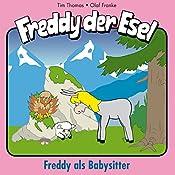 Freddy als Babysitter (Freddy der Esel 28) | Olaf Franke, Tim Thomas