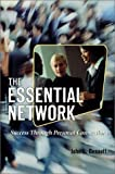 The Essential Network : Success Through Personal Connections, John L. Bennett, 0967832314