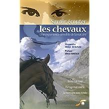 Savoir écouter les chevaux (ARTICLES SANS C) (French Edition)