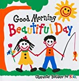 img - for Good Morning Beautiful Day by Bonnie Sose (2010-08-01) book / textbook / text book