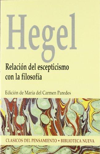 Relación del escepticismo con la filosofía (CLASICOS DEL PENSAMIENTO) por Georg Wilhelm Friedrich Hegel,Paredes Martín, María del Carmen