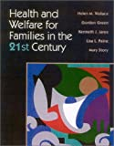 Health and Welfare for Families in the 21st Century, Helen Wallace and Lisa Paine, 0763718599