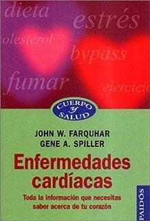 Enfermedades cardiacas / Heart Disease: Toda la informacion que necesitas saber acerca de tu corazon