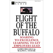 Flight of the Buffalo: Soaring to Excellence, Learning to Get Employees Lead