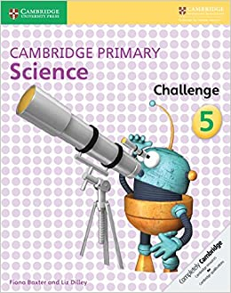 Cambridge Primary Science Challenge 5