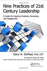 Nine Practices of 21st Century Leadership: A Guide for Inspiring Creativity, Innovation, and Engagement Hardcover