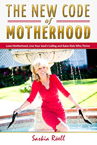 The New Code Of Motherhood by  Saskia Roell ebook deal