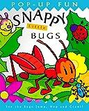 Snappy Little Bugs (Snappy Pop-Ups)