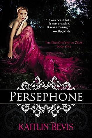 Persephone (Daughters of Zeus, book 1) by Kaitlin Bevis