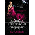 Persephone: The Persephone Trilogy, Book 1 (The Daughters of Zeus)