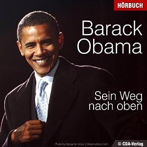 Barack Obama. Sein Weg nach oben Hörbuch