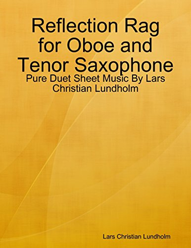 Reflection Rag for Oboe and Tenor Saxophone - Pure Duet Sheet Music By Lars Christian Lundholm