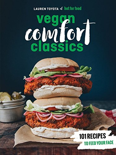 [By Lauren Toyota] Hot for Food Vegan Comfort Classics: 101 Recipes to Feed Your Face (Paperback)【2018】by Lauren Toyota (Author) (Paperback)