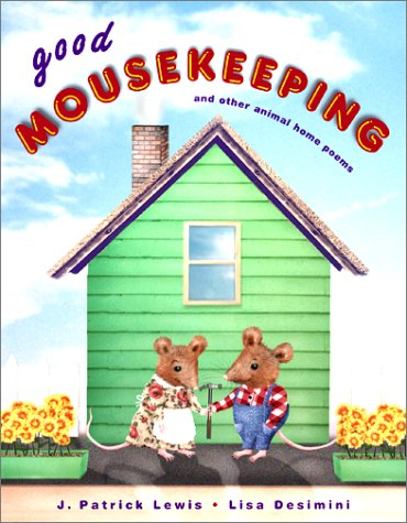 Download Good Mousekeeping: And Other Animal Home Poems (Anne Schwartz Books) pdf epub