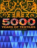 5000 Years of Textiles, Jennifer Harris, 0714125709