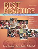 Best Practice, Today's Standards for Teaching and Learning in America's Schools