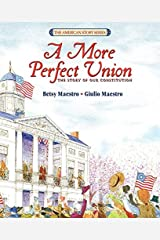 A More Perfect Union: The Story of Our Constitution Paperback